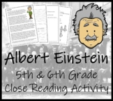 Albert Einstein - 5th & 6th Grade Close Reading Activity