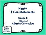 Alberta Grade 5 Health I Can Statements
