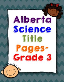 Alberta Grade 3 Science Title Pages - Editable Version