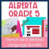 Alberta Grade 5 French as a Second Language FSL Bundle