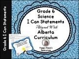 Alberta Grade 6 Science I Can Statements with Teacher Checklist