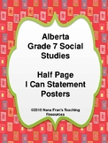 Alberta Grade 7 Social Studies I Can Statement Posters Half Page