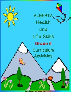 Alberta HEALTH and LIFE SKILLS Grade 5 Curriculum Activities