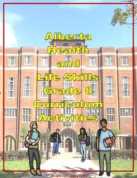 Alberta HEALTH and LIFE SKILLS Grade 8 Curriculum Activities