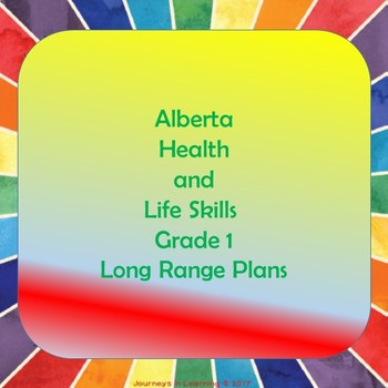 Alberta Health and Life Skills Grade 1 Long Range Plans