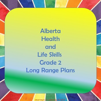 Alberta Health and Life Skills Grade 2 Long Range Plans