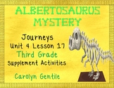 Albertosaurus Mystery  Journeys Unit 4 Lesson 17  Third Grade Sup. Act