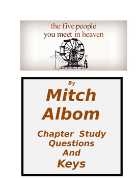 Albom ~ The 5 People You Meet in Heaven CHAPTER STUDY QUESTIONS and KEYS