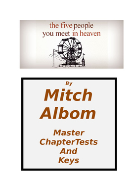 Albom ~ The 5 People You Meet in Heaven Chapter Tests and KEYS (65 pages)