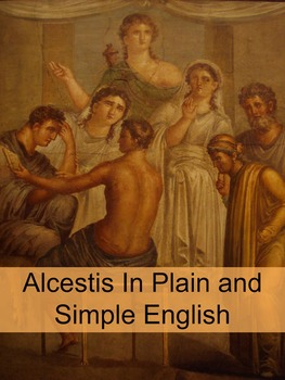 Alcestis In Plain and Simple English