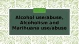 Alcohol, Alcoholism and Marihuana Use and Abuse
