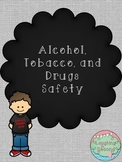Alcohol, Tobacco, and Drugs Safety