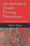 Alcoholism and Drunk Driving Prevention: Break Free and Li