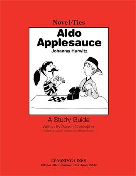 Aldo Applesauce - Novel-Ties Study Guide