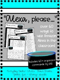 Alexa, Please: Commands & Skills for your Classroom