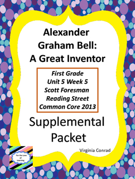 Alexander Graham Bell: A Good Inventor--Supplemental--Reading Street 1st Grade