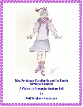 Alexander Graham Bell: Mrs.Purpilopolis and the Purple Adventure Goggles