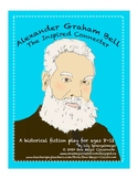 Alexander Graham Bell Reader's Theater: The Inspired Connecter