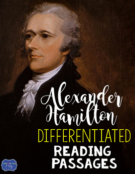 Alexander Hamilton Differentiated Reading Passages for British Generals