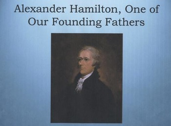American Revolution: Founding Father, Alexander Hamilton