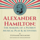 Alexander Hamilton: The Making of a Patriot Musical Play &