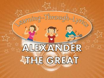 "Alexander The Great ""Learning Through Lyrics"" Lesson"