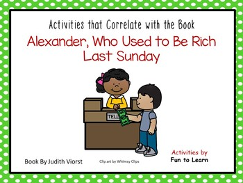 Alexander, Who Use to Be Rich Last Sunday ~ 50 pgs. Common Core Activities