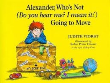 Alexander Who's Not (do you hear me?  I mean it!) Going to Move by Judith Viorst