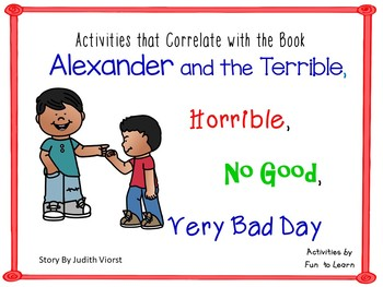 Alexander and the Terrible, Horrible, No Good, Very Bad Day  52 pg. C. C. Activ.