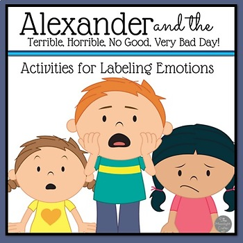 Naming Your Emotions: Alexander and the Terrible, Horrible...Day