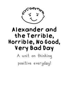 Alexander and the Terrible, Horrible, No Good, Very Bad Day - Thinking Positive