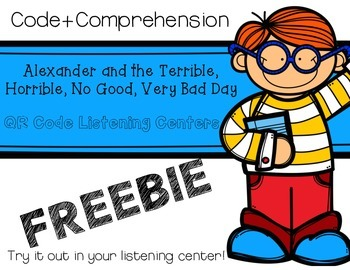 FREE! Alexander and the Terrible, Horrible....Day  QR Code+Comprehension Center