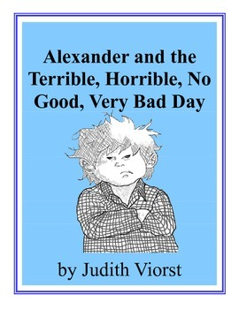 Alexander and the Terrible...Bad Day by Viorst (Literature Study Packet)