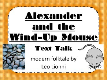 Alexander and the Wind-Up Mouse Text Talk Supplemental Materials