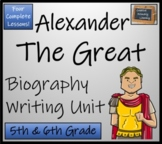 Alexander the Great - 5th & 6th Grade Biography Writing Activity