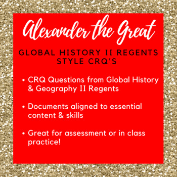 Alexander the Great CRQ's (NYS Global History II Regents Aligned)