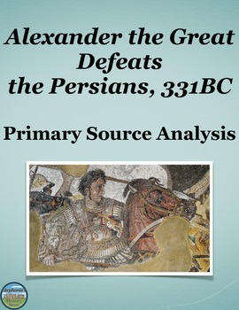 Alexander the Great Defeats the Persians Primary Source Analysis
