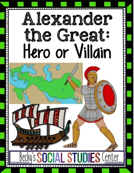 Alexander the Great: Hero or Villain Project - Create a Po
