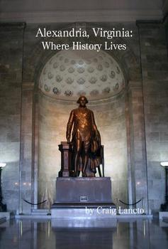Alexandria, Virginia: Where History Lives