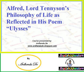 "Alfred, Lord Tennyson's Philosophy of Life as Reflected in His Poem ""Ulysses"""