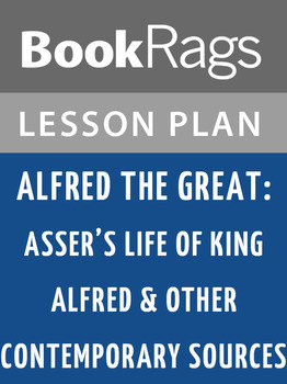 Alfred the Great: Asser's Life of King Alfred Lesson Plans
