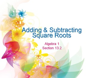 Alg 1 -- Adding & Subtracting Square Roots (Radicals)