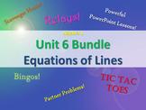 Alg 1 -- Unit 6: Equations of Lines Bundle -- Lessons & Fun Reviews
