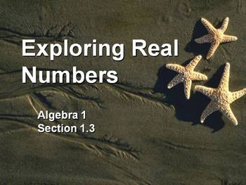 Alg 1 -- Exploring Real Numbers