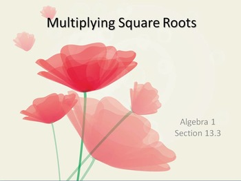 Alg 1 -- Multiplying Square Roots (Radicals)
