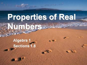 Alg 1 -- Properties of Real Numbers
