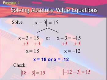 Alg 1 -- Solving Absolute Value Equations