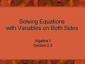 Alg 1 -- Solving Equations with Variables on Both Sides