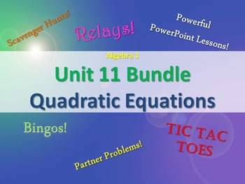 Alg 1 -- Unit 11: Solving Quadratic Equations Bundle -- Lessons & Fun Reviews