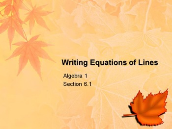 Alg 1 -- Writing Equations of Lines: Day 1
